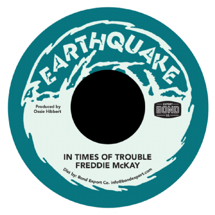 Freddie McKay - In Times Of Trouble / Ossie, Sly & Robbie - Trouble Dub (Earthquake / DKR ) US 7""
